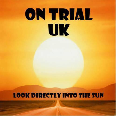 Review: On Trial UK – Look Directly Into The Sun