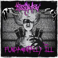 Review: Kiss My Acid – Fundamentally Ill