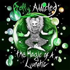 Review: Pretty Addicted - The Magic Of A Lunatic