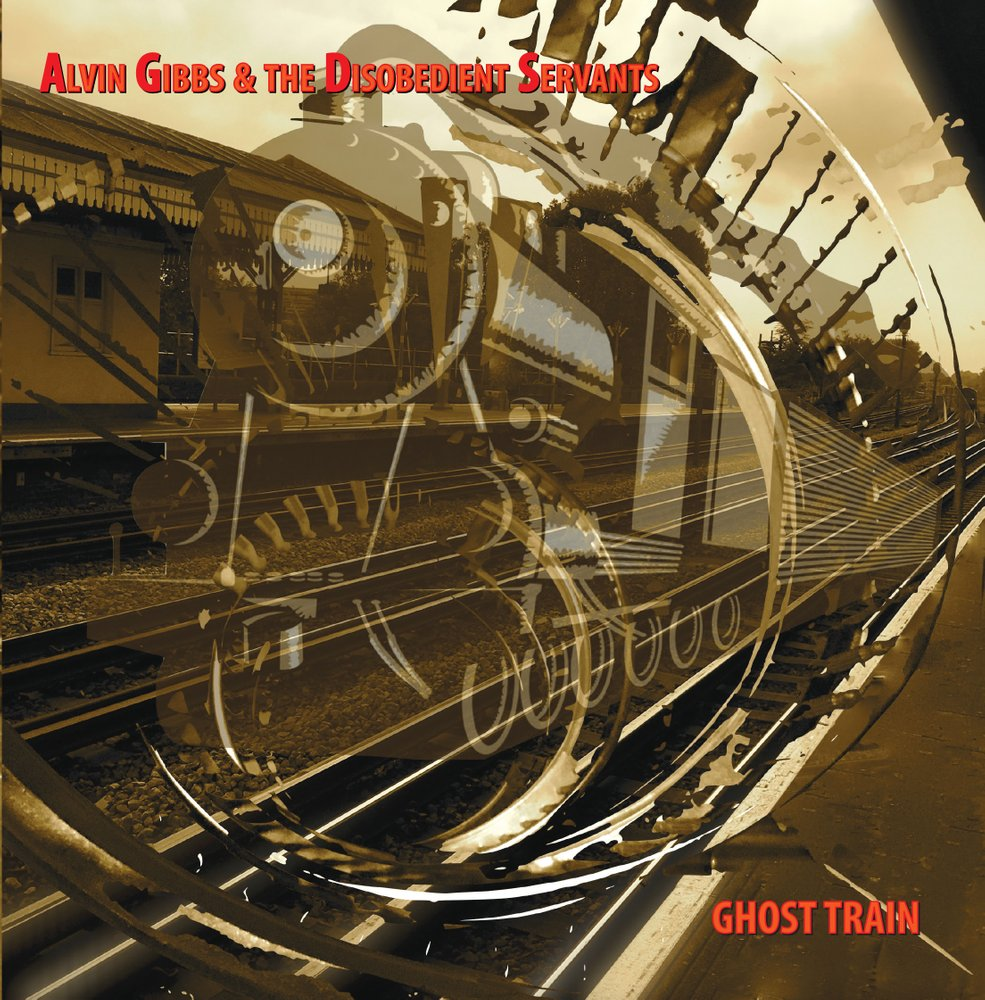 Review: Alvin Gibbs & the Disobedient Servants – Ghost Train