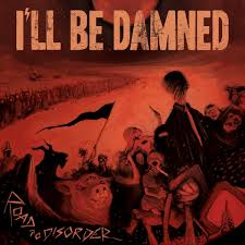 Review: I'll Be Damned - Road To Disorder