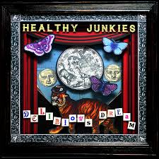 Review: Healthy Junkies - Delirious Dream