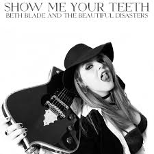 Review: Beth Blade And The Beautiful Disasters – Show Me Your Teeth