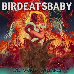 birdeatsbaby_theworldconspires_large