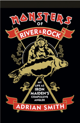News: Iron Maiden Guitarist Releases Autobiography Monsters of River & Rock