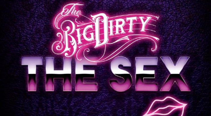 Review: The Big Dirty - The Sex