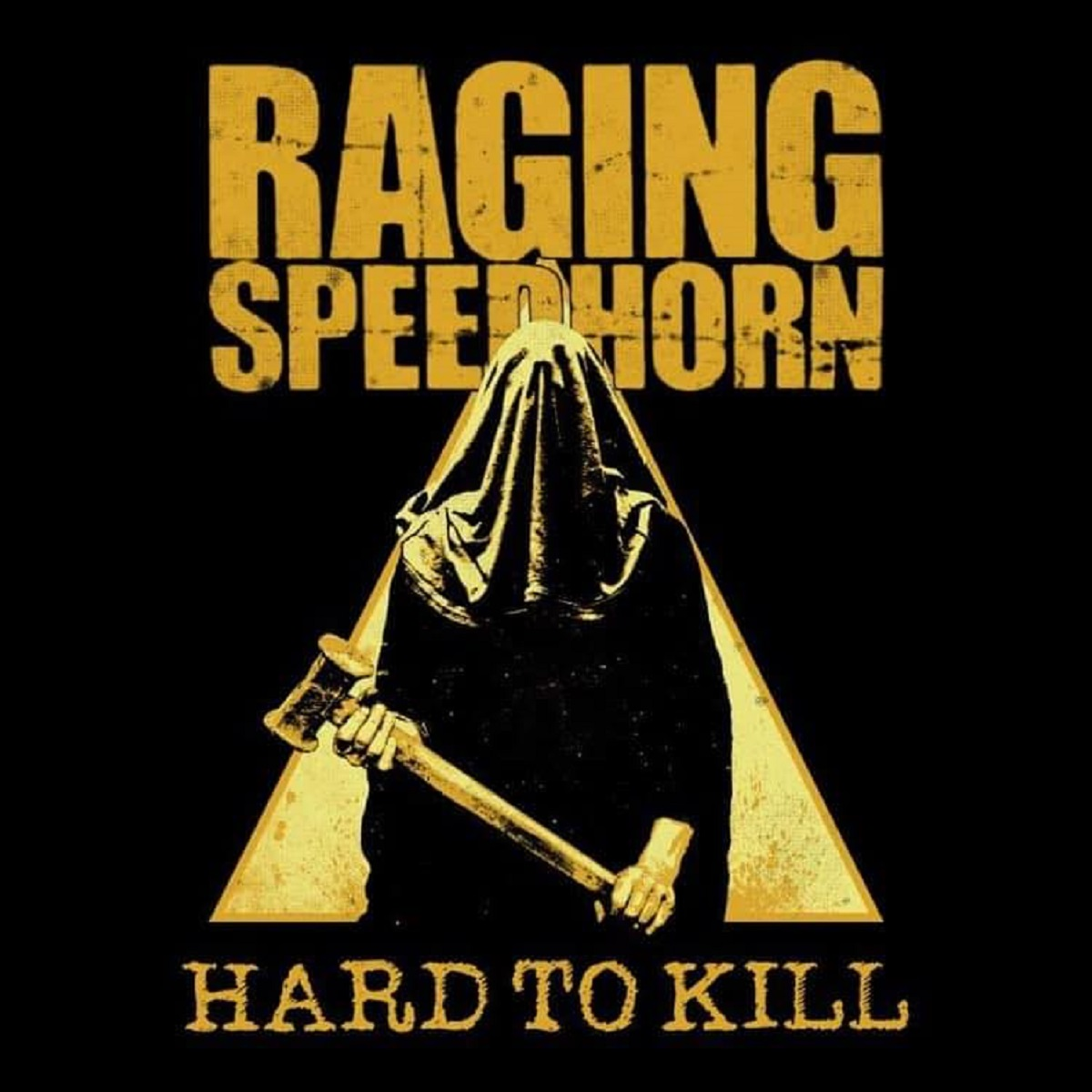 Review: Raging Speedhorn – Hard To Kill