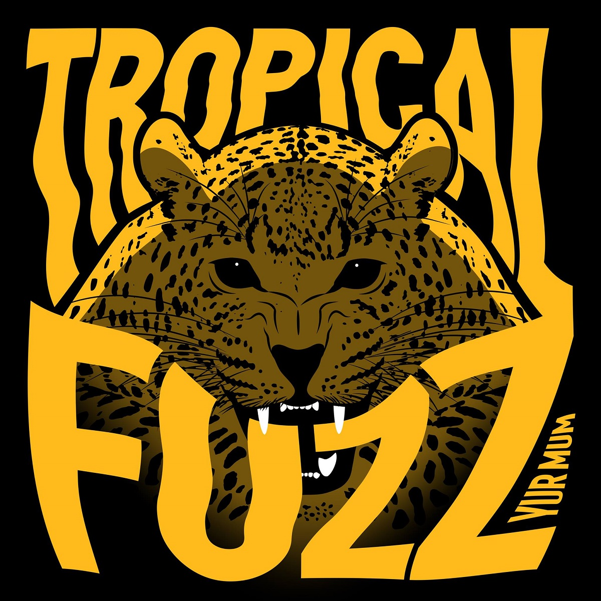 Review: Yur Mum – Tropical Fuzz